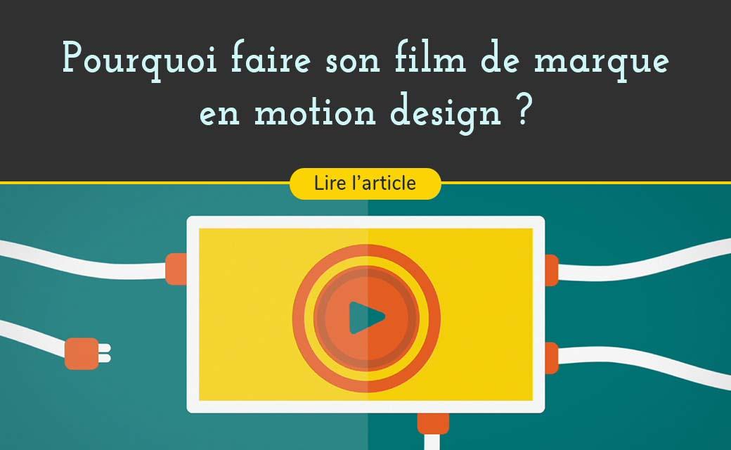 La vidéo en Motion Design un choix gagnant pour les marques