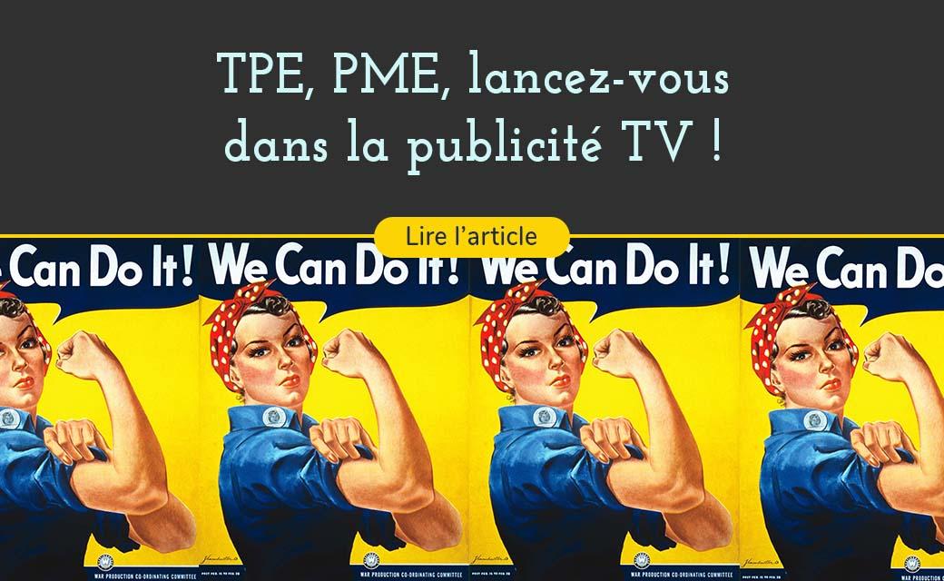 TPE, PME, lancez-vous dans la publicité TV !
