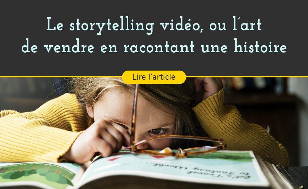 Le storytelling vidéo, ou comment vendre en racontant une histoire