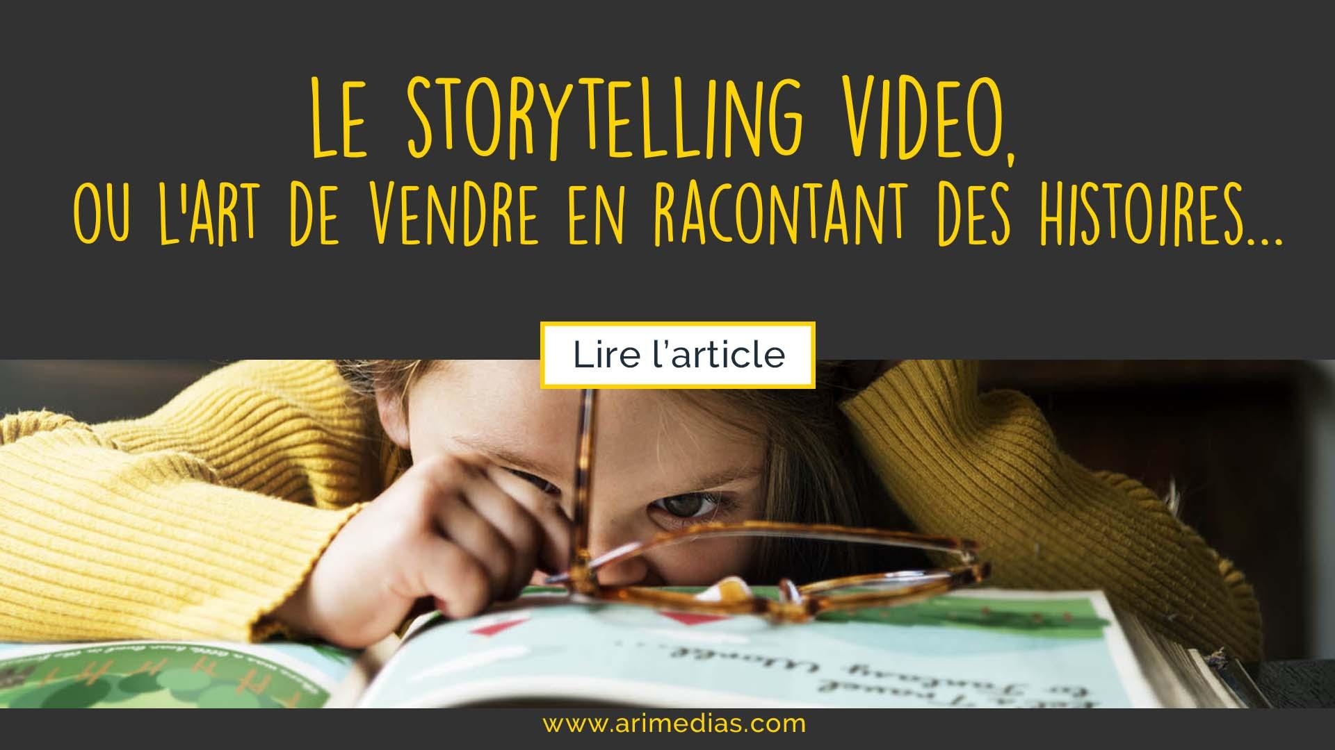 Le storytelling vidéo permet de raconter des histoire en images filmees