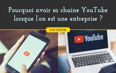 Avoir une chaîne YouTube pour son entreprise