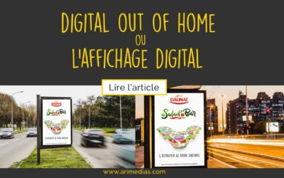 Digital Out Of Home ou l'affichage digital