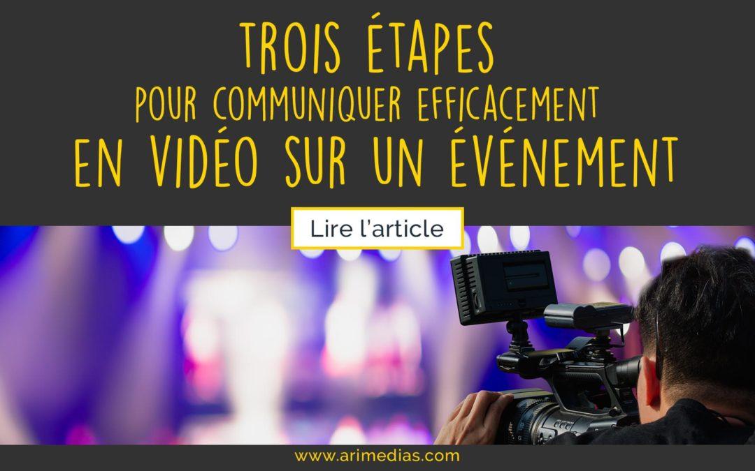 Les trois étapes indispensables pour communiquer efficacement en vidéo sur un événement