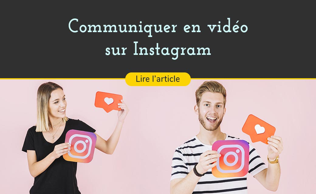 Utiliser la vidéo sur Instagram pour booster sa communication et parler à sa communauté