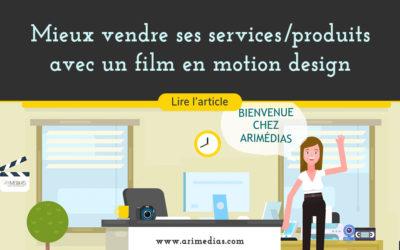 Mieux vendre ses services et ses produits avec un film en Motion Design