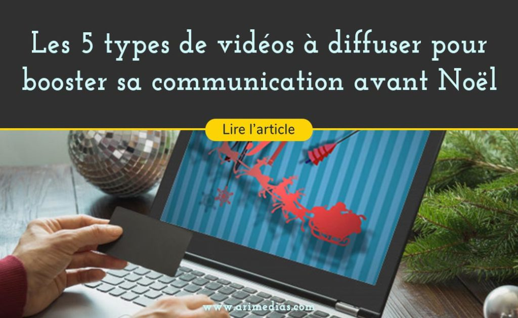 5 idees de videos pour booster sa communication d'entreprise avant noel article de blog video