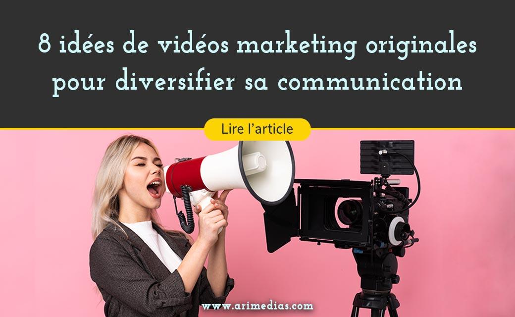 8 idées de vidéos marketing originales pour diversifier sa communication sur internet