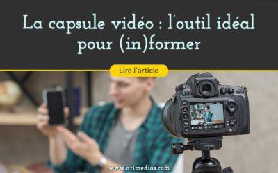 La capsule vidéo : l'outil idéal pour (in)former
