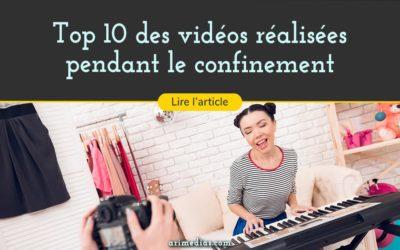 Top 10 des vidéos réalisées pendant le confinement