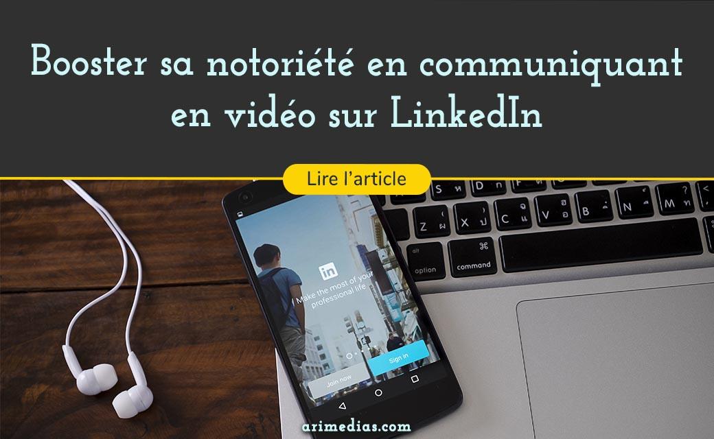 communiquer en vidéo sur linkedin