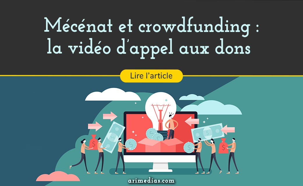 vidéo d'appel aux dons mécénat crowdfunding vidéo associative