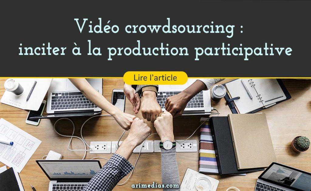 vidéo crowdsourcing collaboration co-création production participative
