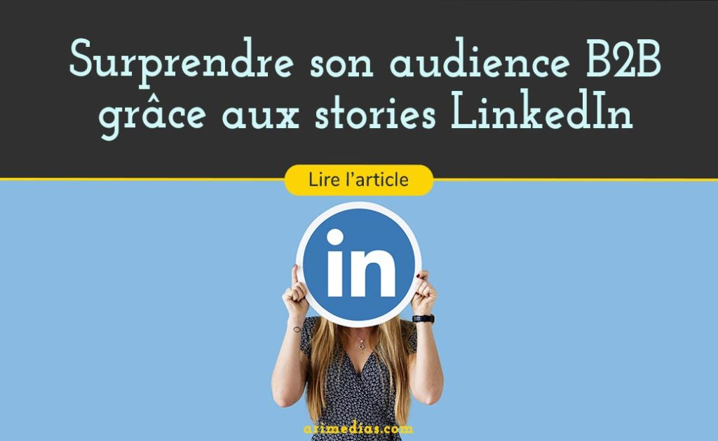 stories linkedin communication vidéo b2b