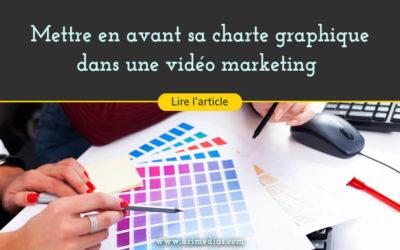 Mettre en avant sa charte graphique dans une vidéo marketing