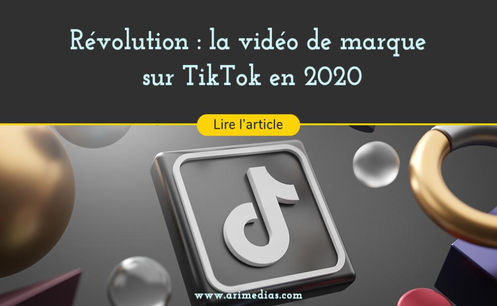 Révolution : la vidéo de marque sur TikTok en 2020