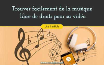 Trouver facilement de la musique libre de droits pour sa vidéo