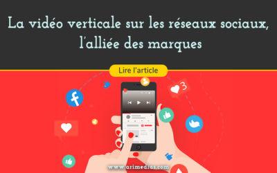 La vidéo verticale sur les réseaux sociaux, l'alliée des marques