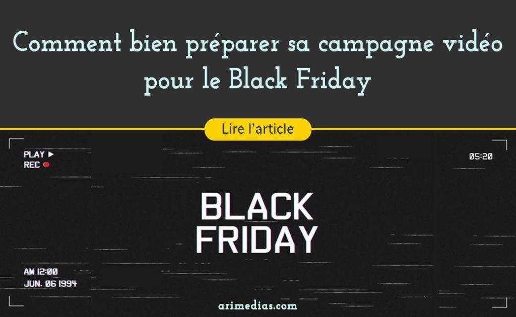 Image couverture comment bien préparer sa campagne vidéo pour le Black Friday