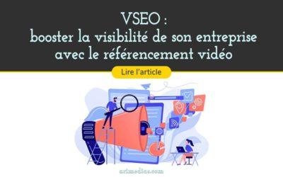 VSEO : booster la visibilité de votre entreprise avec le référencement vidéo
