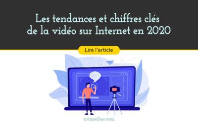 Les chiffres et tendances 2020 de la vidéo sur Internet