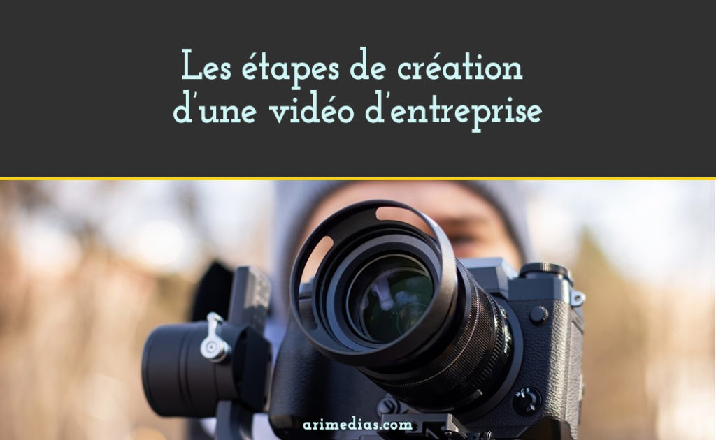 etapes creation video entreprise
