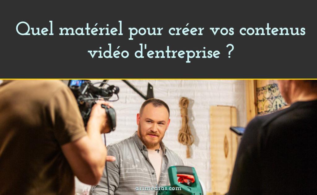 Quel matériel pour créer vos contenus vidéo d'entreprise ?