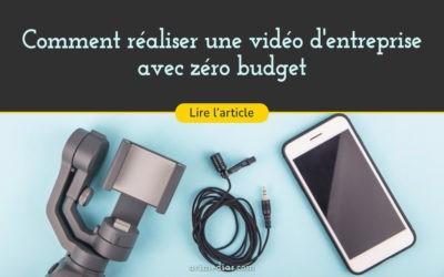 Comment réaliser votre vidéo d'entreprise avec zéro budget ?