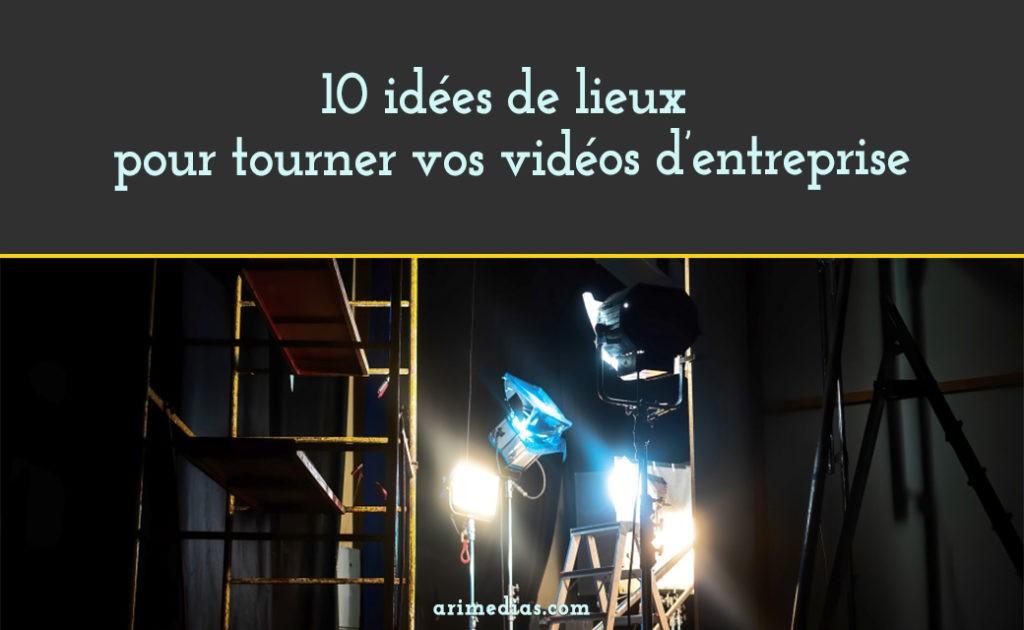 10 lieux tournage vidéo entreprise
