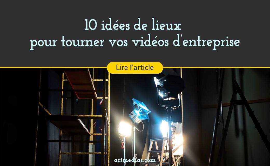10 idées de lieux de tournage pour votre vidéo d'entreprise
