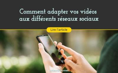 Comment adapter vos vidéos aux différents réseaux sociaux