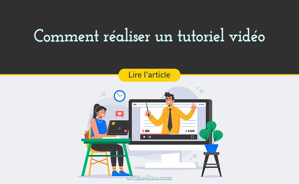 Comment réaliser une vidéo tutoriel