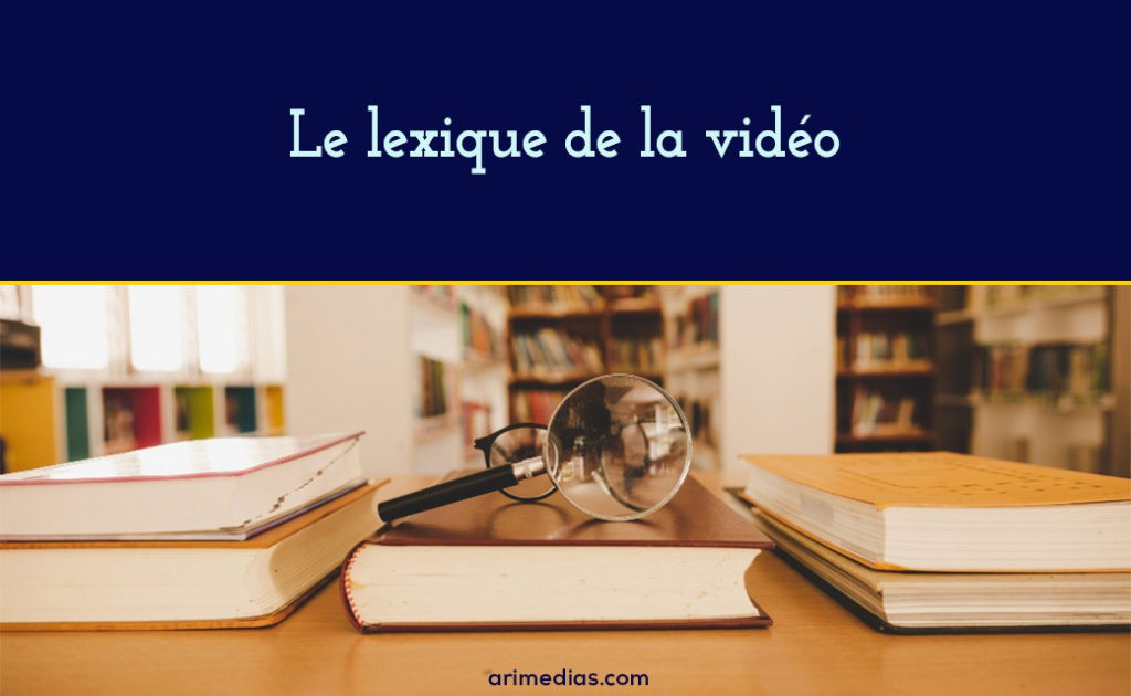 Le lexique de la video v2