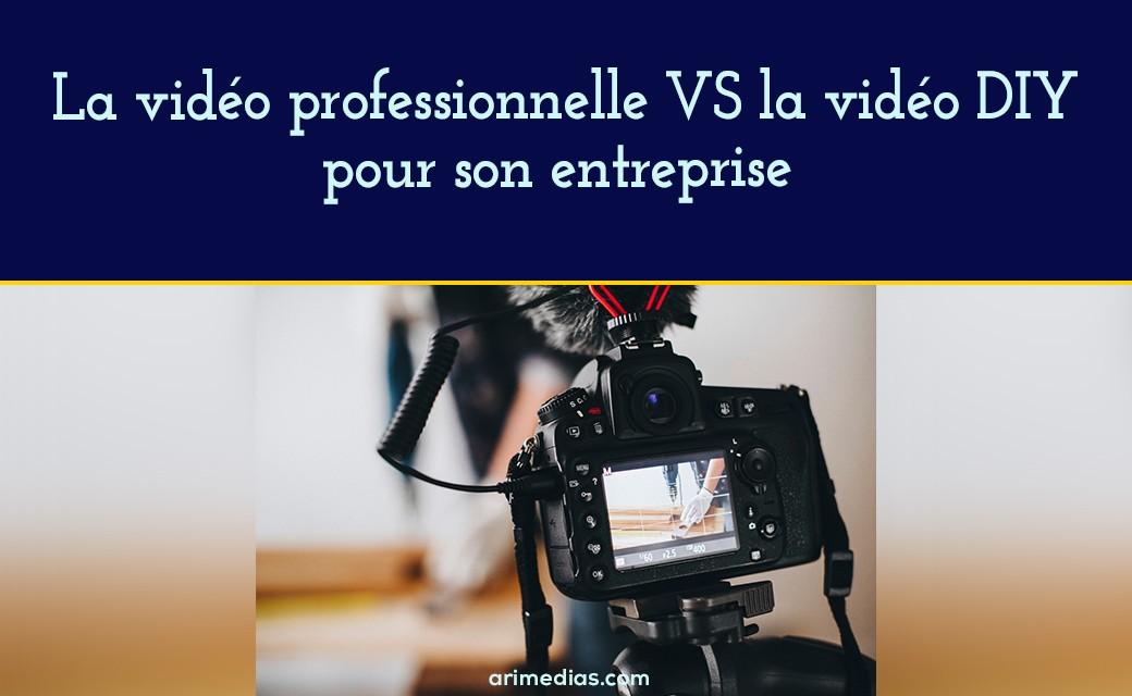 La vidéo DIY vs la vidéo pro pour son entreprise