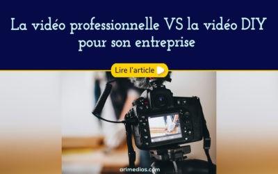 La vidéo professionnelle VS la vidéo DIY pour son entreprise