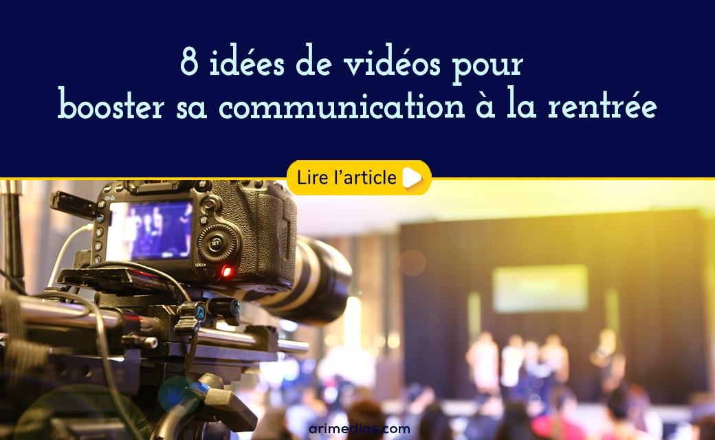 8 idées de vidéos pour booster sa communication à la rentrée