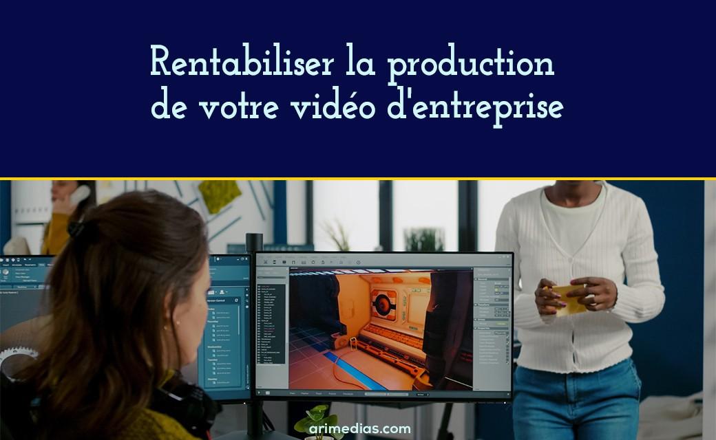 Rentabiliser la production de votre vidéo d'entreprise 1