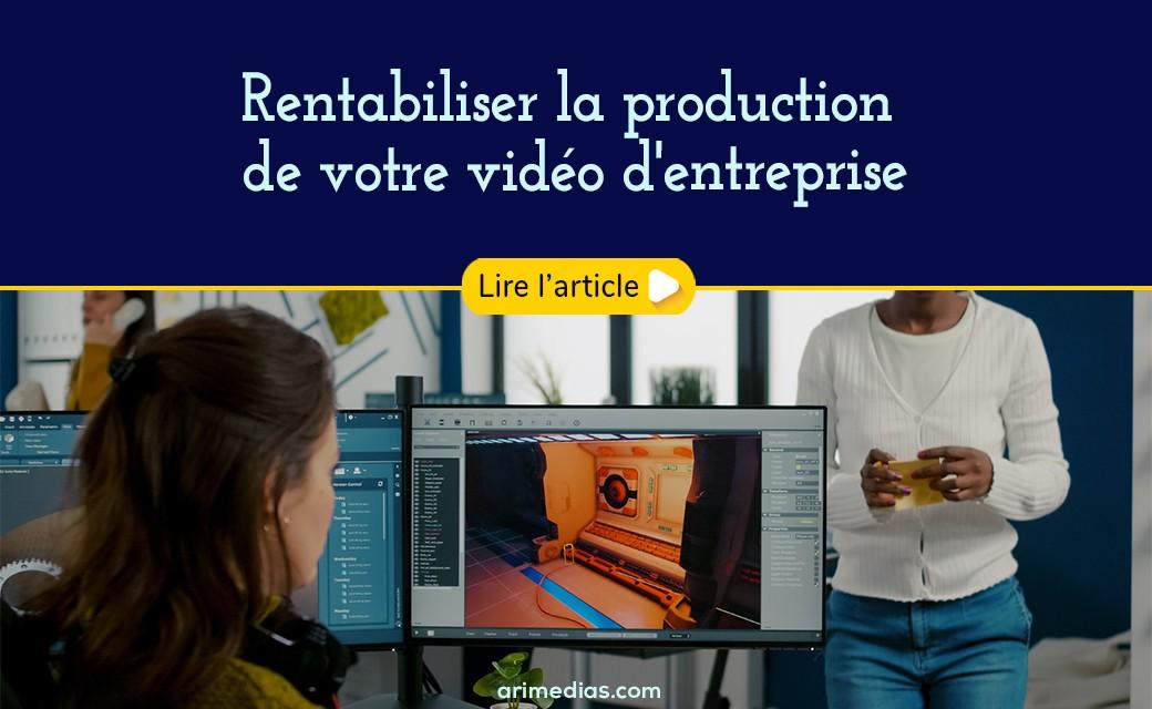 Rentabiliser la production de votre vidéo d'entreprise